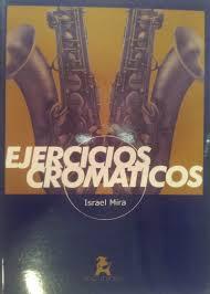 Ejercicios cromáticos Saxofón Israel Mira