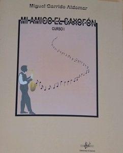 Mi amigo el saxofón Curso 1 Miguel Garrido Aldomar